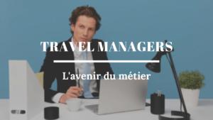 les métiers de travel managers