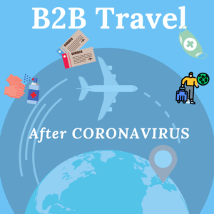 B2B travel before and after coronavirus