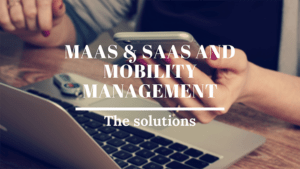 Maas ans Saas solutions and mobility management