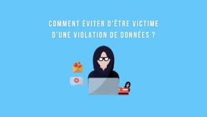 Comment éviter d'être victime d'une violation de données ? Ayruu