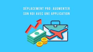 Déplacement pro Augmenter ROI RSI Ayruu